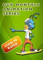 Click here to watch our monthly animation series